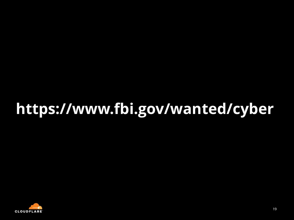 19 https://www.fbi.gov/wanted/cyber