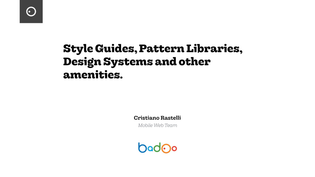 Style Guides, Pattern Libraries, Design Systems...