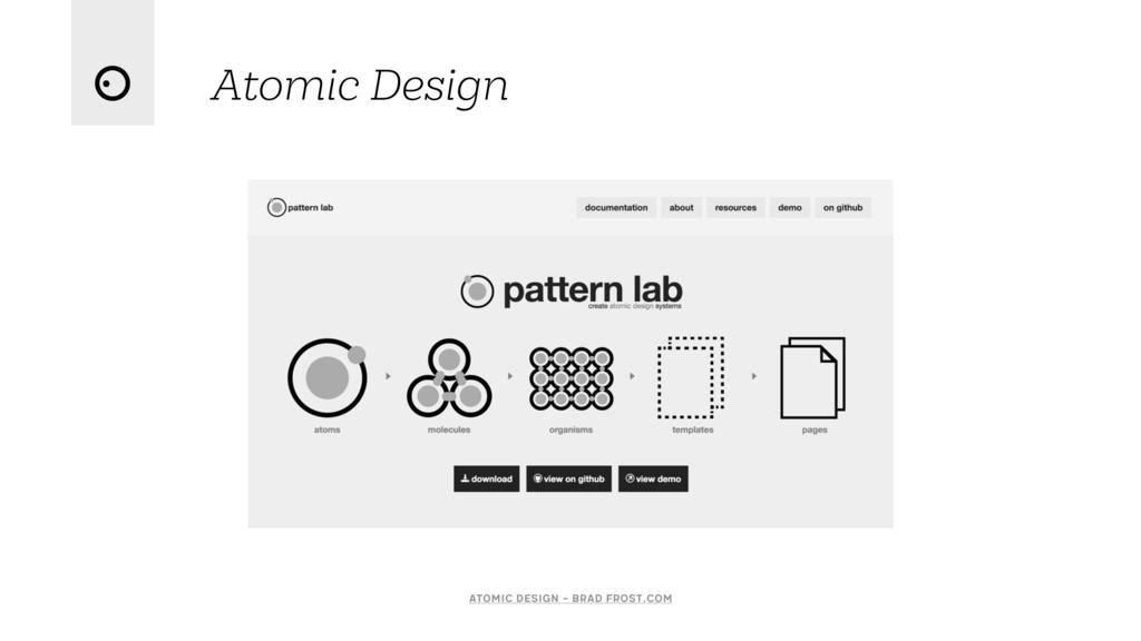 Atomic Design Atomic Design - Brad Frost.com