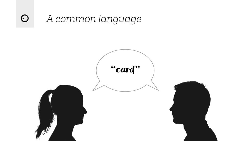 "A common language ""card"""