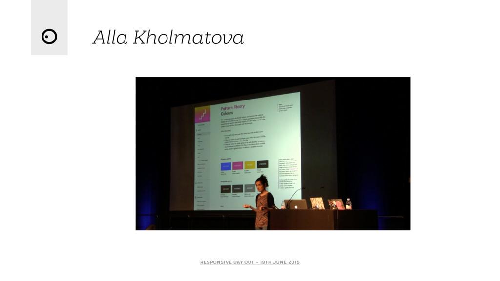 Alla Kholmatova Responsive Day Out - 19th June ...