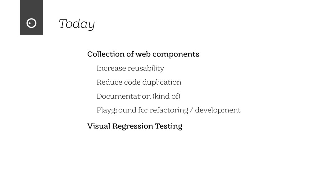 Today Collection of web components Increase reu...