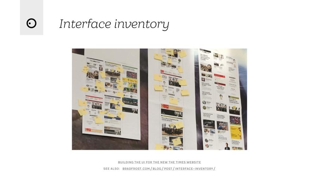 Interface inventory bradfrost.com/blog/post/int...