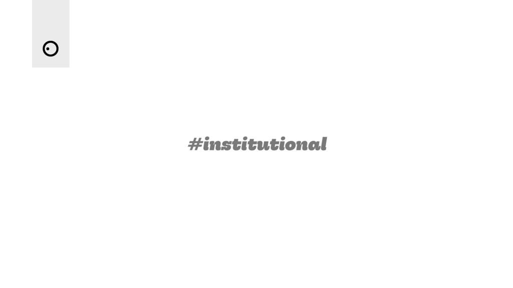 #institutional