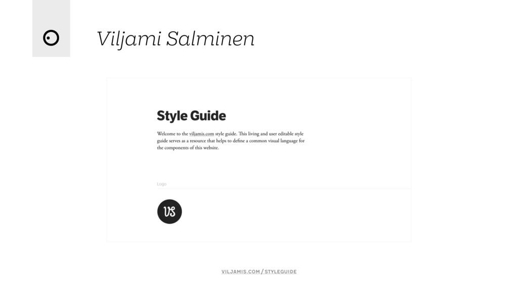 Viljami Salminen viljamis.com/styleguide