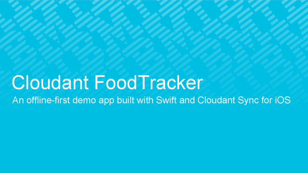 Cloudant FoodTracker An offline-first demo app ...
