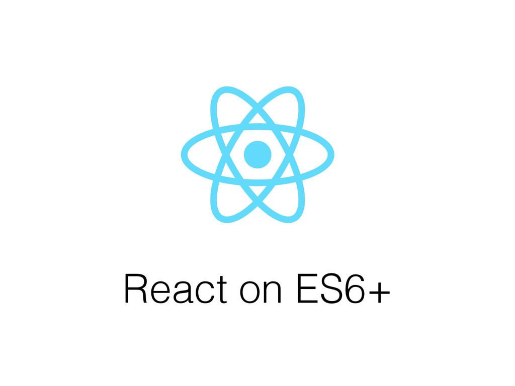 React on ES6+