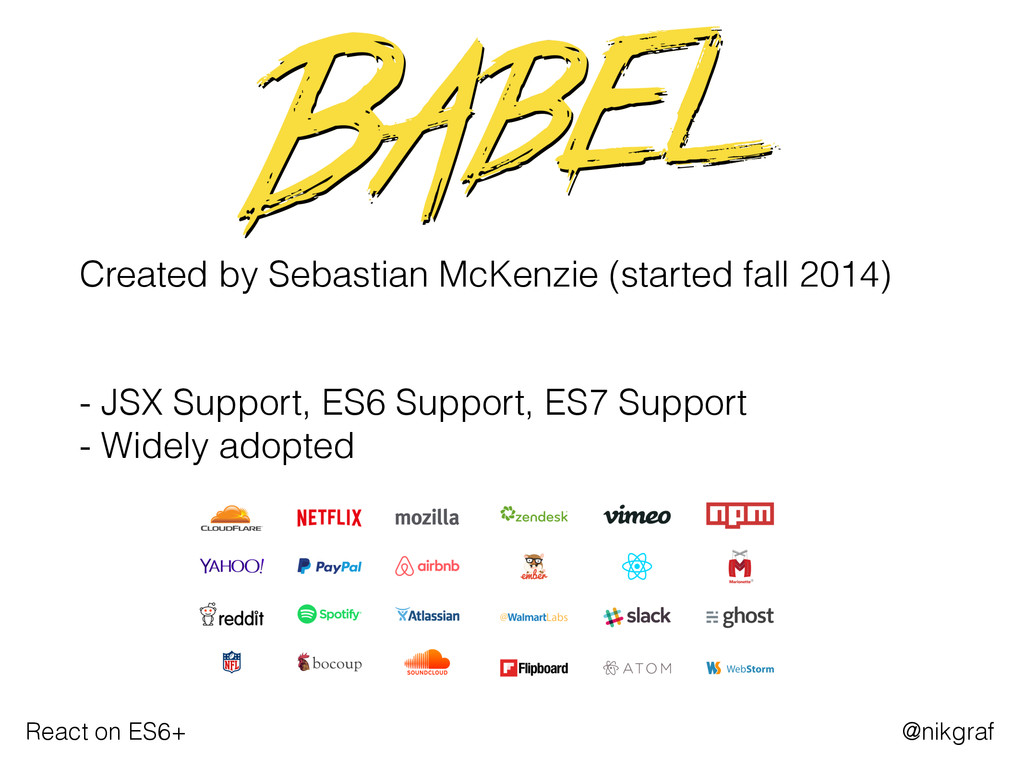 React on ES6+ @nikgraf  Created by Sebastian M...