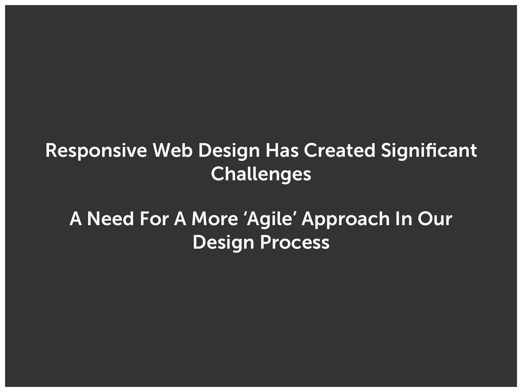 Responsive Web Design Has Created Significant Ch...