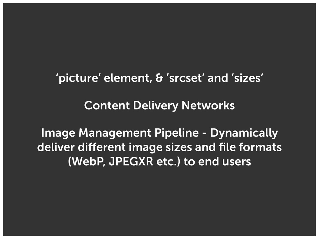 'picture' element, & 'srcset' and 'sizes' Conte...