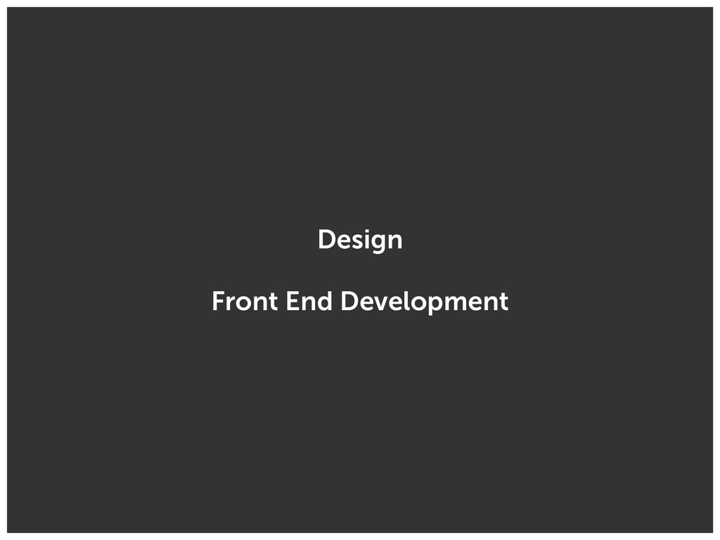 Design Front End Development