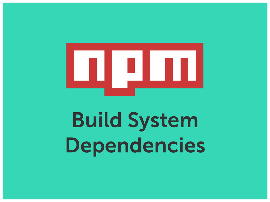 Build System Dependencies