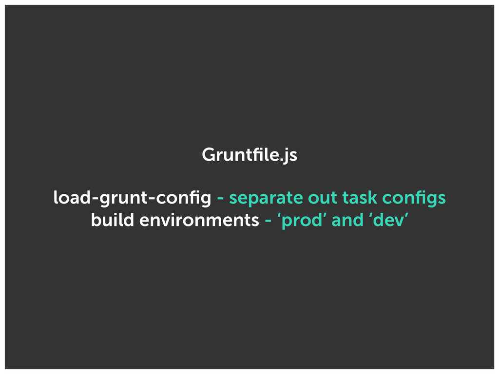 Gruntfile.js load-grunt-config - separate out tas...