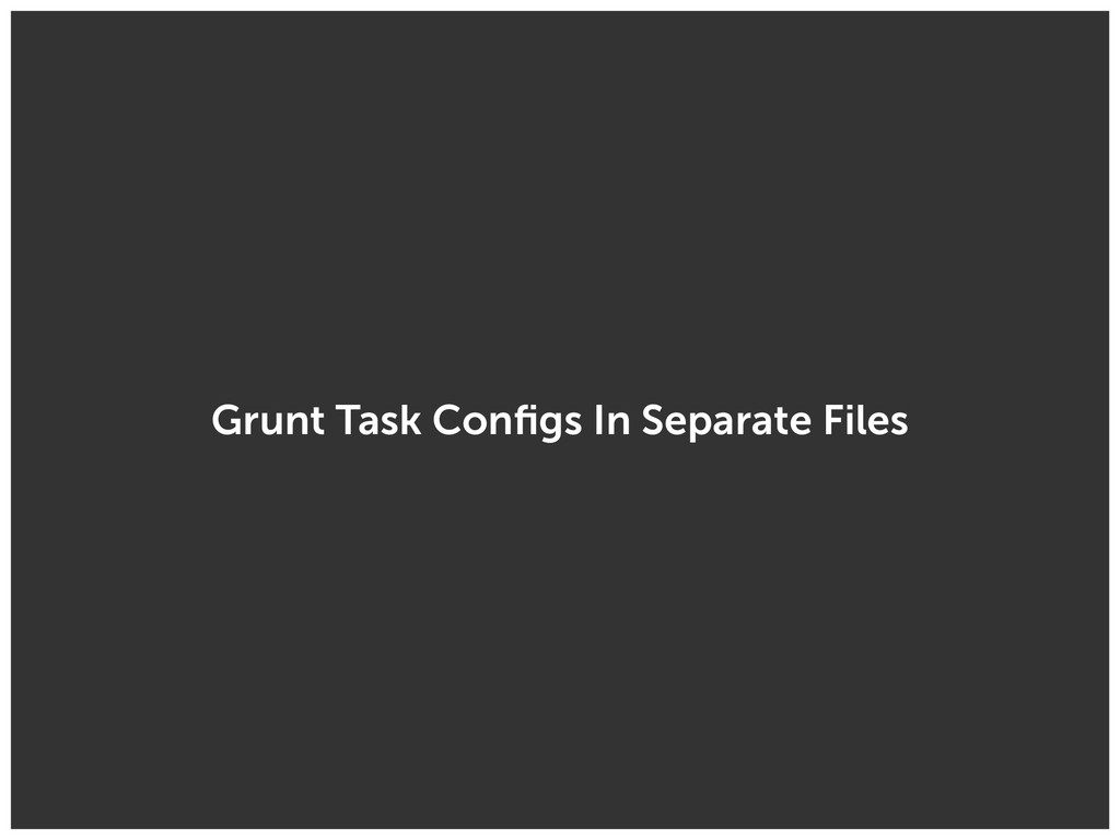 Grunt Task Configs In Separate Files