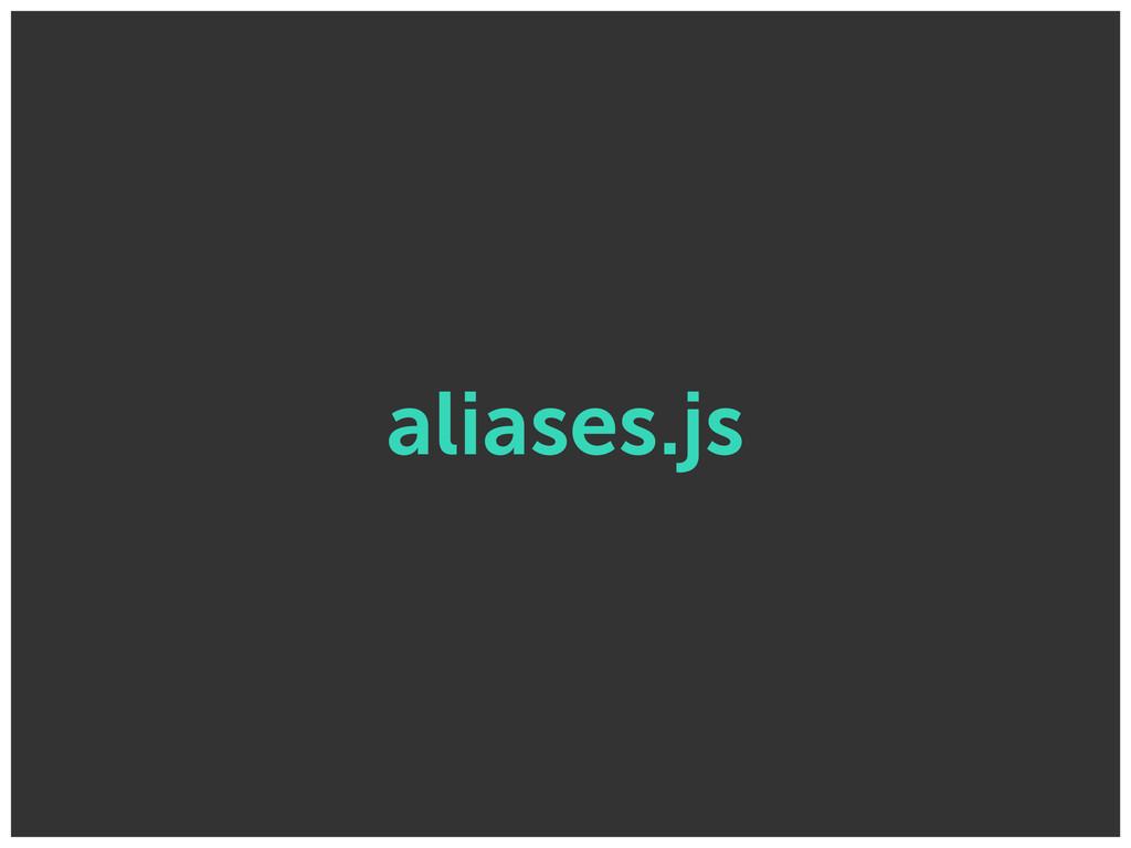 aliases.js