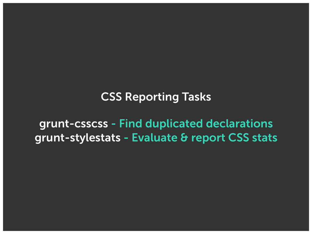 CSS Reporting Tasks grunt-csscss - Find duplica...