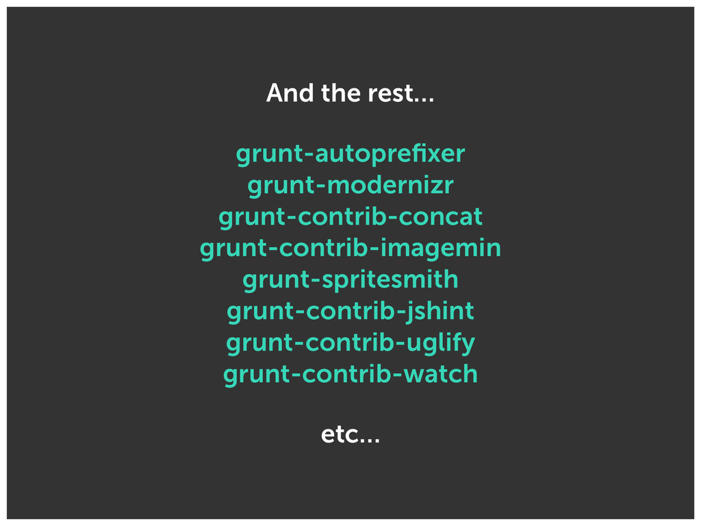 And the rest… grunt-autoprefixer
