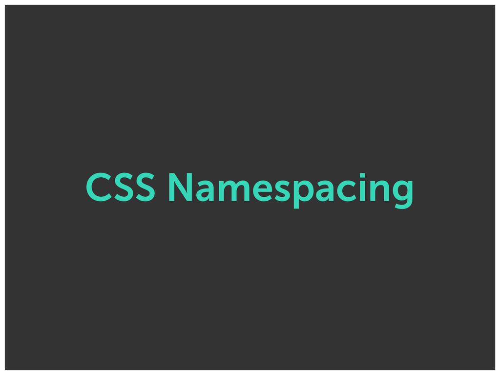 CSS Namespacing