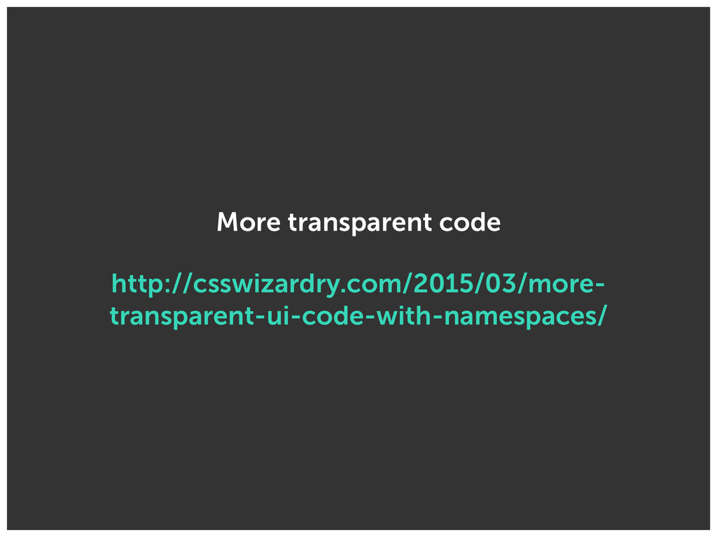 More transparent code http://csswizardry.com/20...