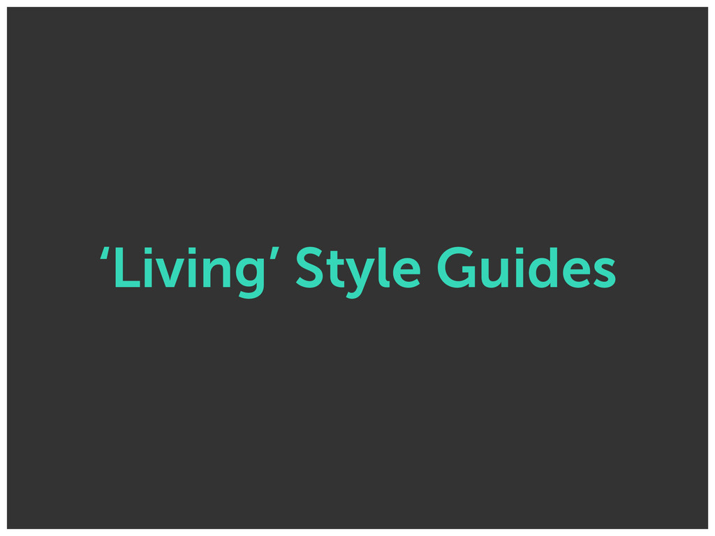 'Living' Style Guides