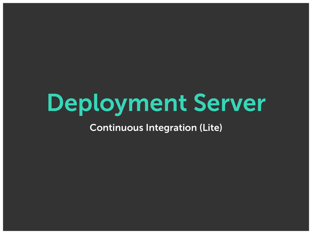 Deployment Server Continuous Integration (Lite)