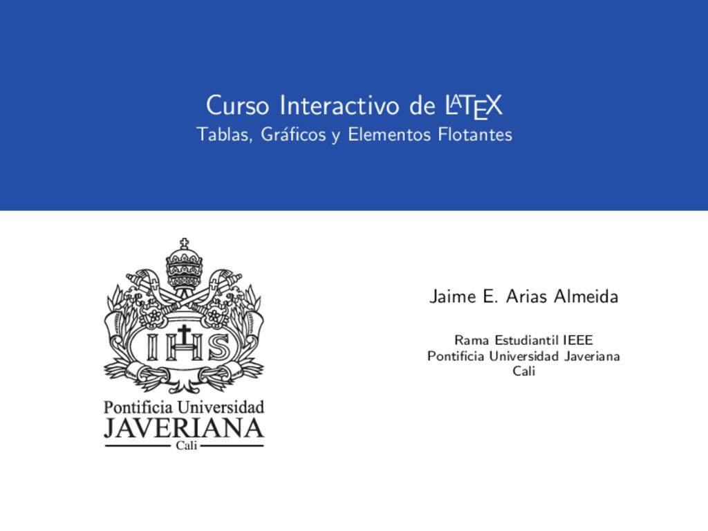 Curso Interactivo de L A TEX Tablas, Gr´ aficos ...