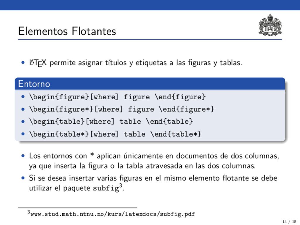 Elementos Flotantes • L A TEX permite asignar t...