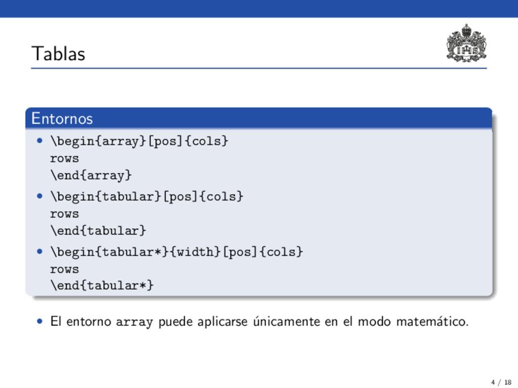 Tablas Entornos • \begin{array}[pos]{cols} rows...