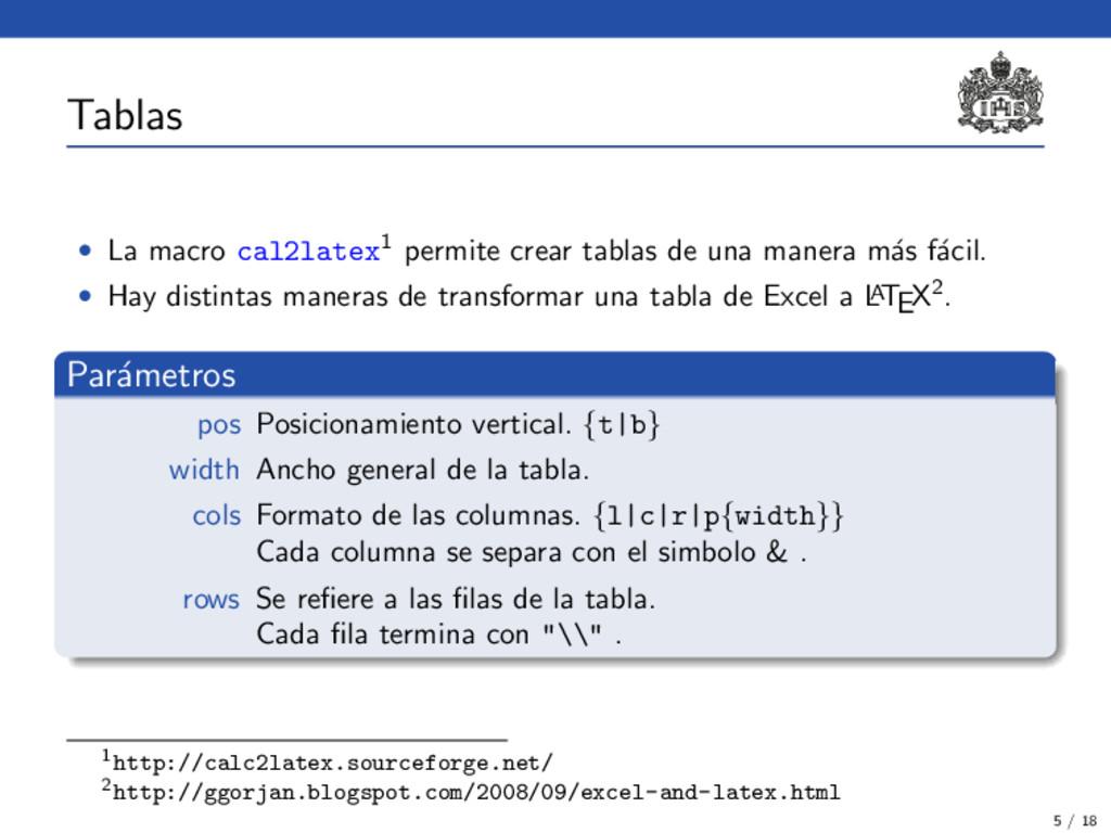 Tablas • La macro cal2latex1 permite crear tabl...