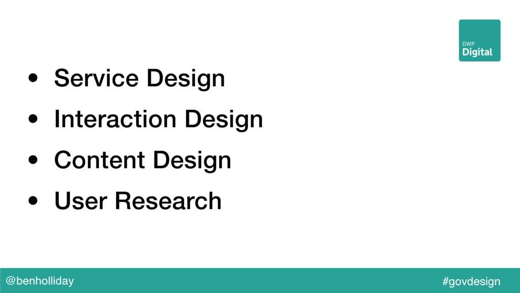 @benholliday #govdesign • Service Design • Inte...