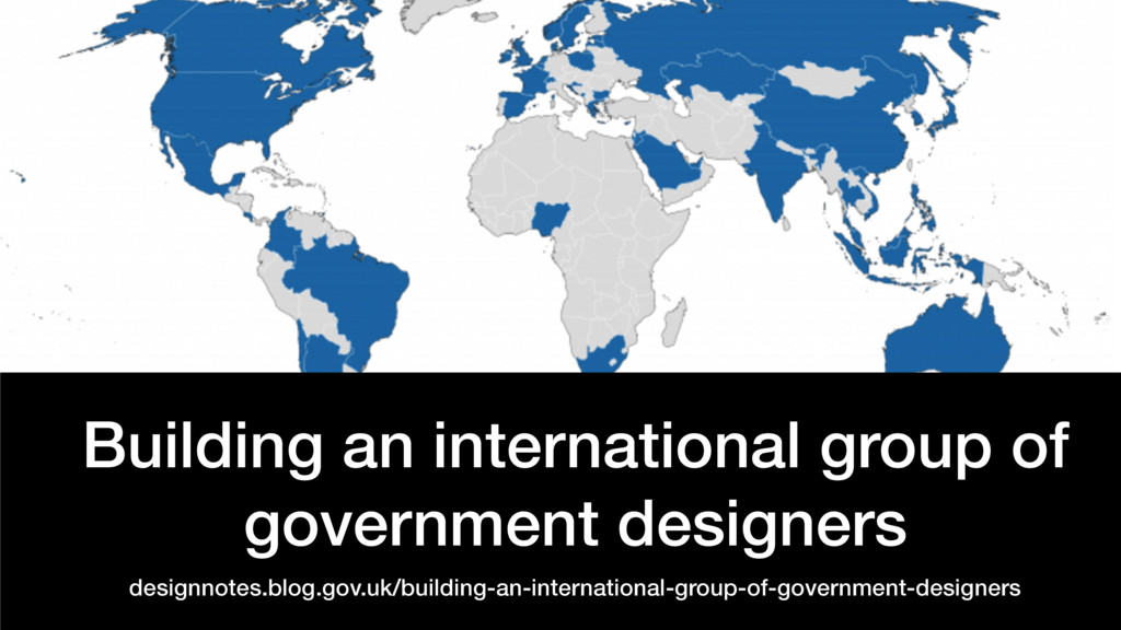 @benholliday #govdesign Building an internation...