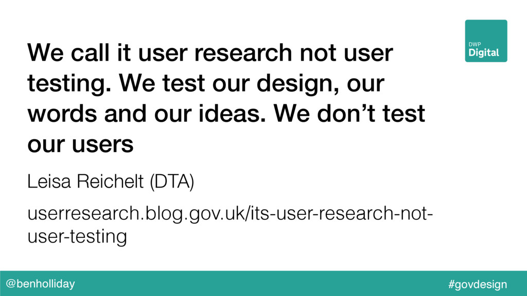 @benholliday #govdesign We call it user researc...