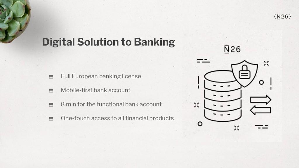 ⬒ Full European banking license ⬒ Mobile-first ...