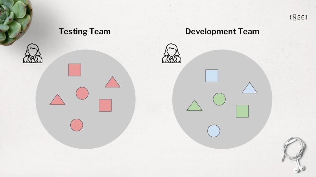 Testing Team Development Team