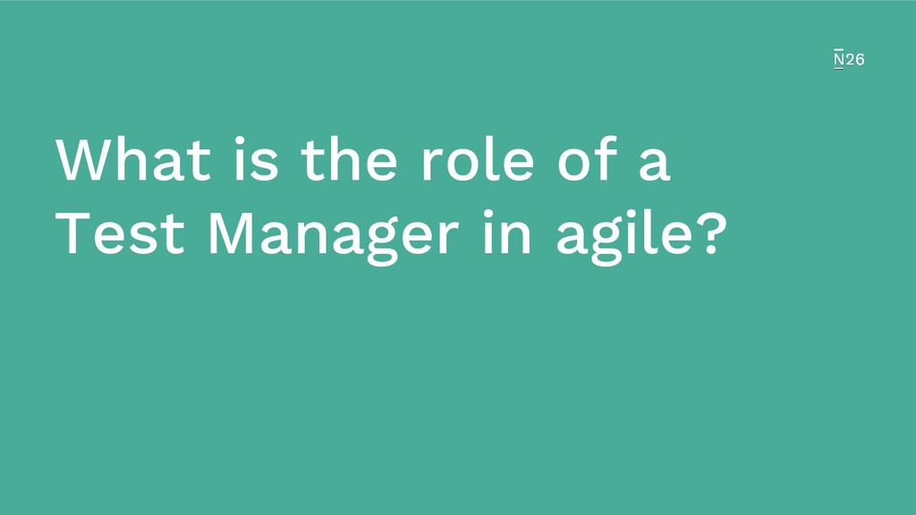 What is the role of a Test Manager in agile?