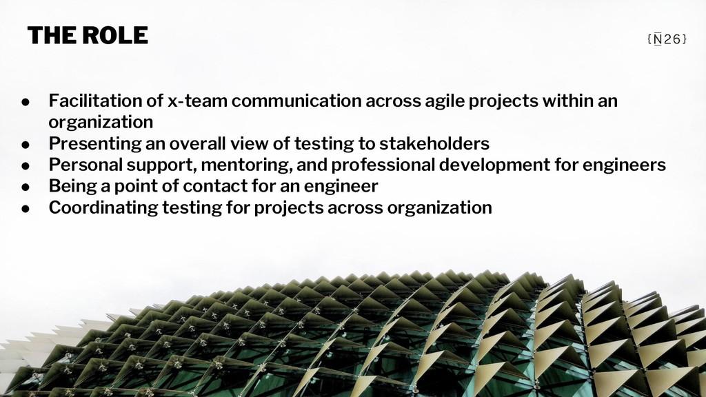● Facilitation of x-team communication across a...
