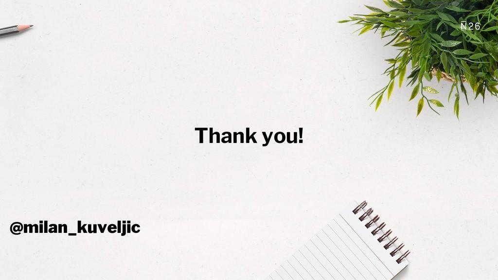 Thank you! @milan_kuveljic
