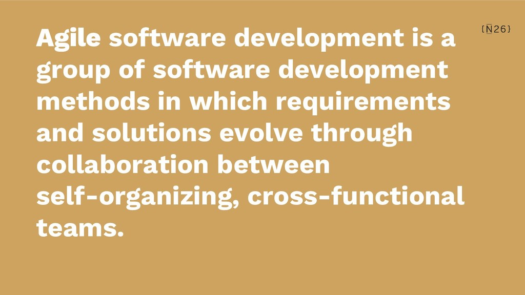 Agile software development is a group of softwa...
