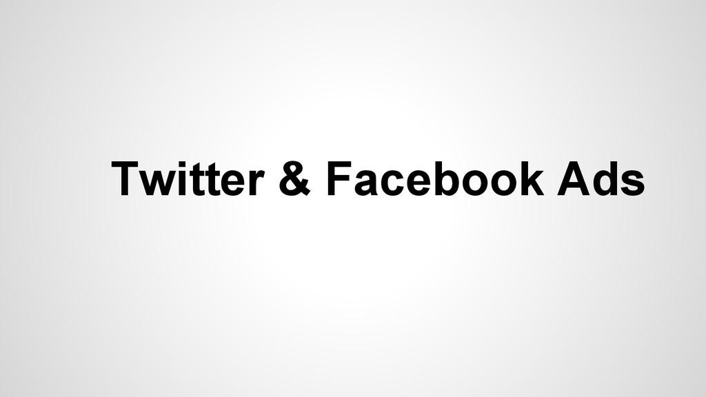 Twitter & Facebook Ads