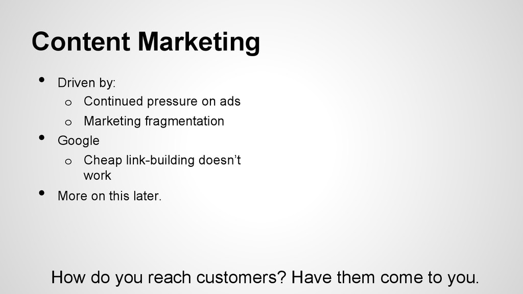 Content Marketing • Driven by: o Continued pr...