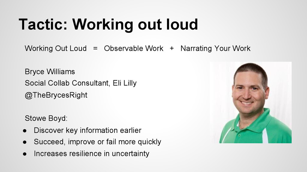 Tactic: Working out loud Working Out Loud = Obs...
