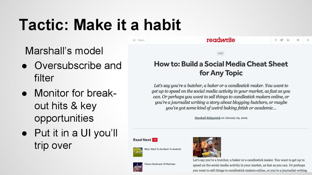 Tactic: Make it a habit Marshall's model ● Ove...