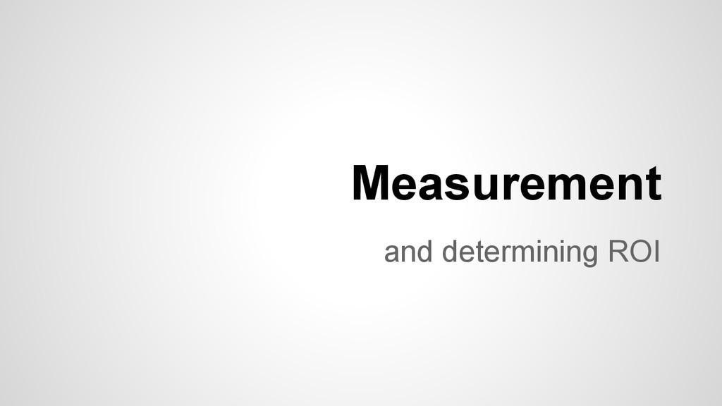 and determining ROI Measurement