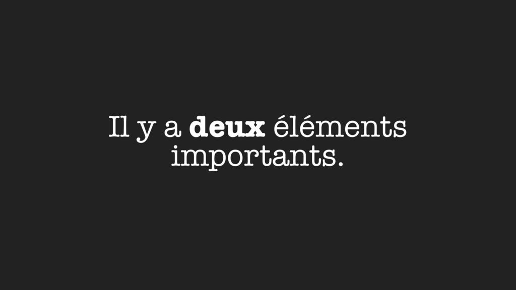 Il y a deux éléments importants.