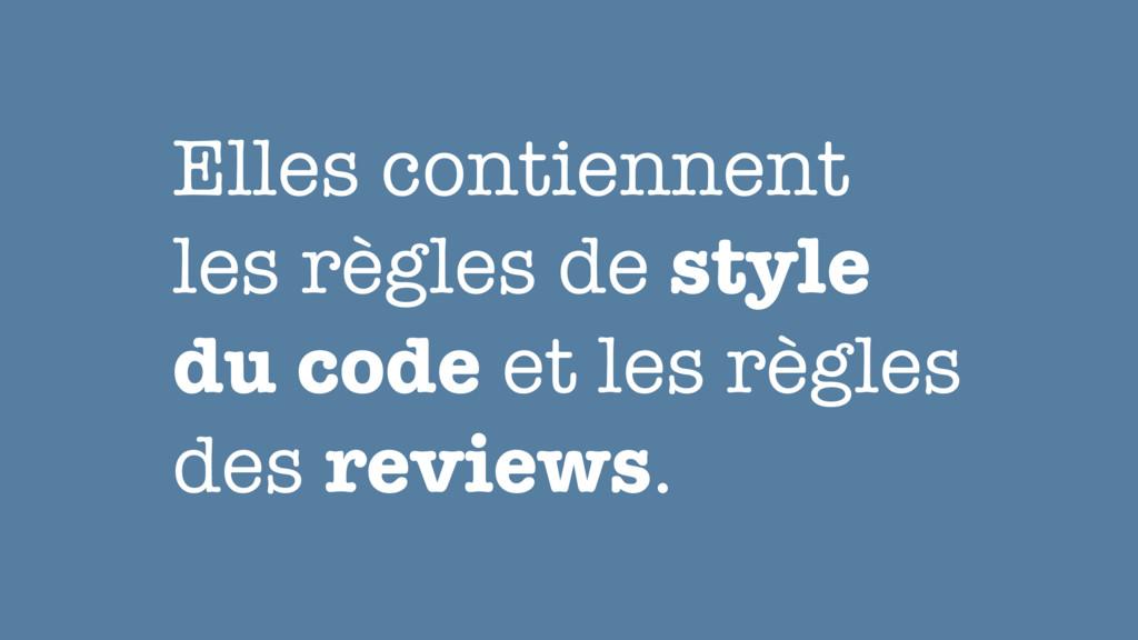 Elles contiennent les règles de style du code e...