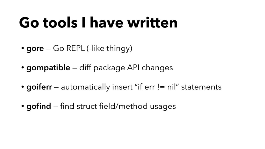 Go tools I have written • gore — Go REPL (-like...