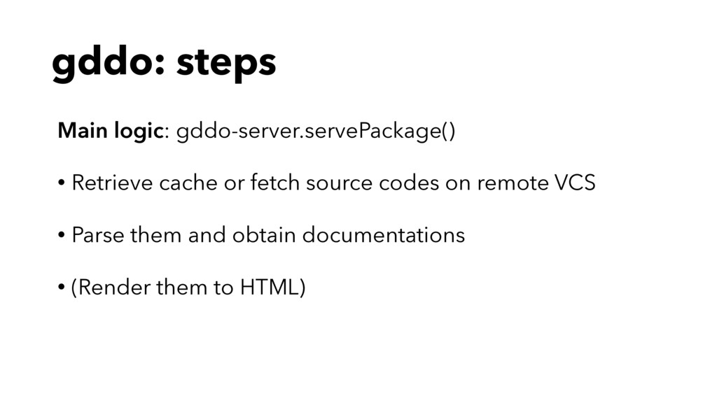gddo: steps Main logic: gddo-server.servePackag...