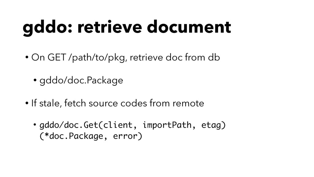 gddo: retrieve document • On GET /path/to/pkg, ...