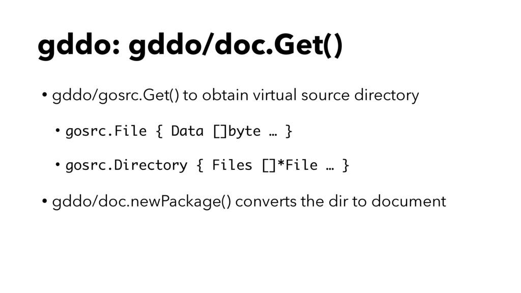 gddo: gddo/doc.Get() • gddo/gosrc.Get() to obta...