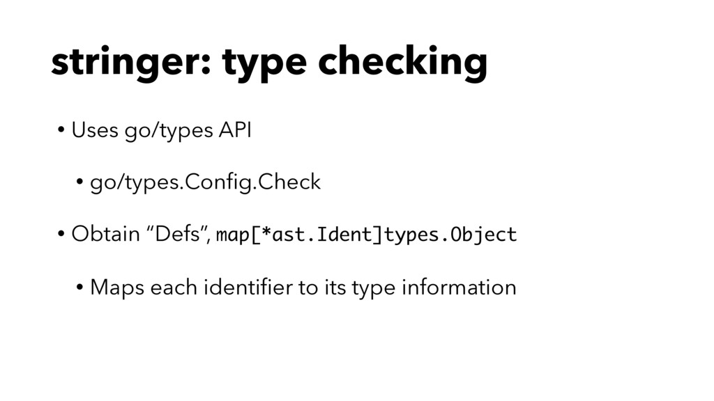 stringer: type checking • Uses go/types API • g...